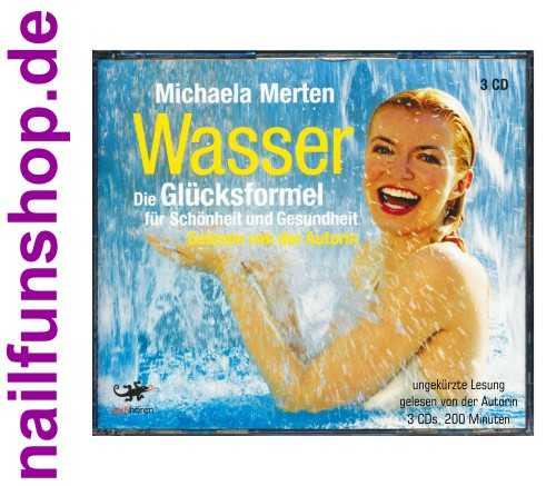 WASSER die Glücksformel für Schönheit und Gesundheit - Hörbuch 3 CDs